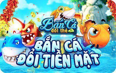ban ca doi the