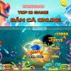 Top 5 Game Bắn Cá Online Mới Nhất 2021