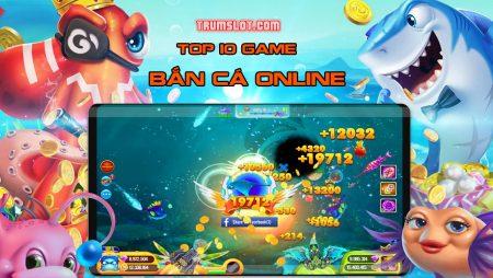 Top 5 Game Bắn Cá Online Mới